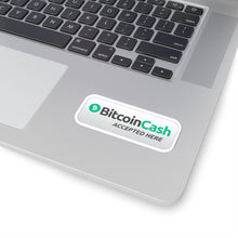"Load image into Gallery viewer, ""Bitcoin Cash Accepted Here"" Vinyl Sticker"