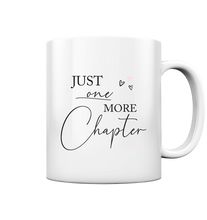 Lade das Bild in den Galerie-Viewer, Just one more Chapter. Tasse - Tasse glossy