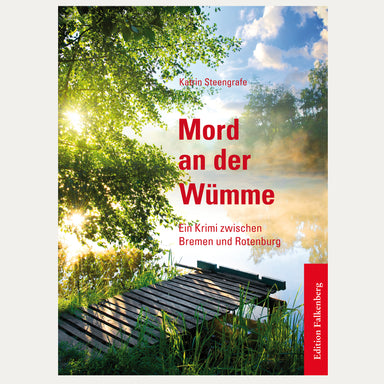 Mord an der Wümme, Katrin Steengrafe - Krimi - Made in Bremen - Edition Falkenberg -