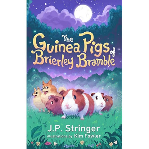 The Guinea Pigs of Brierley Bramble A Tale of Nature and Magic By J.P. Stringer