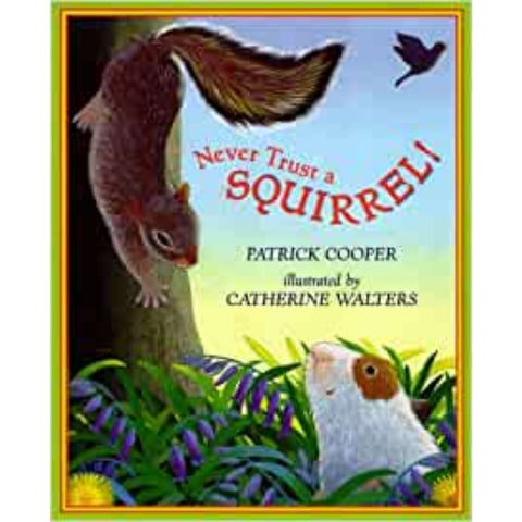 Never Trust a Squirrel By Patrick Cooper