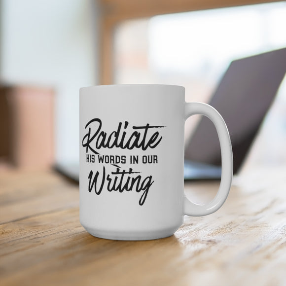 Radiate His Words In Our Writing Ceramic Mug