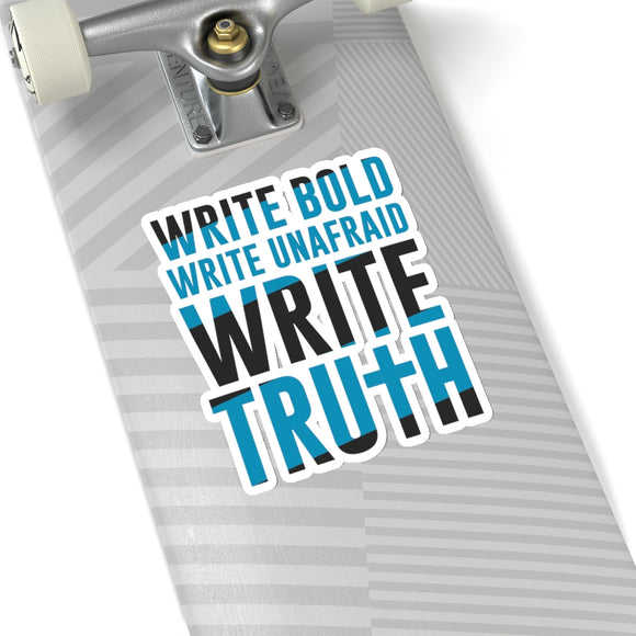 Write Bold, Write Unafraid, Write Truth Kiss-Cut Stickers