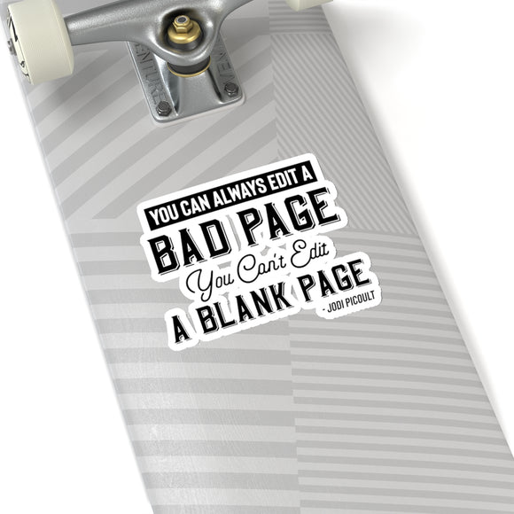You Can Always Edit A Bad Page Kiss-Cut Stickers