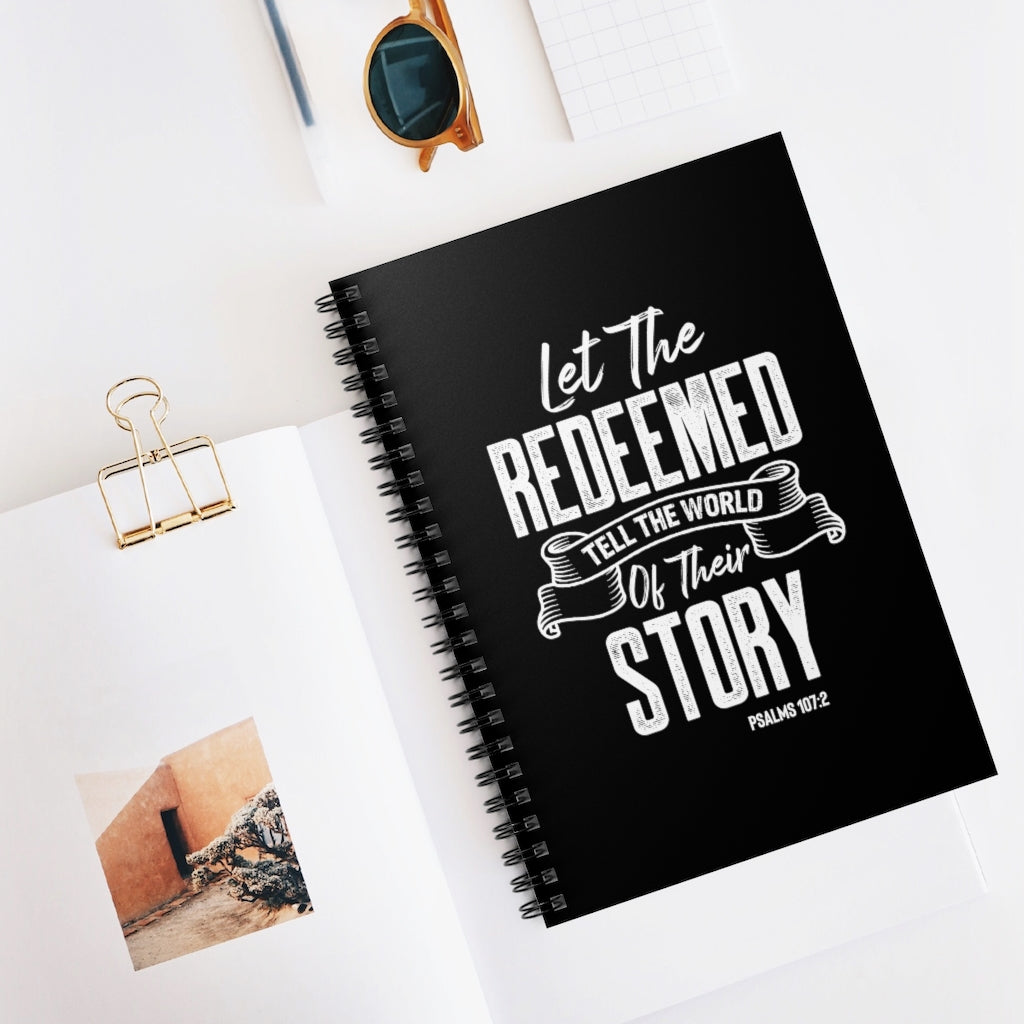 Let The Redeemed Tell The World Of Their Story Spiral Lined Notebook