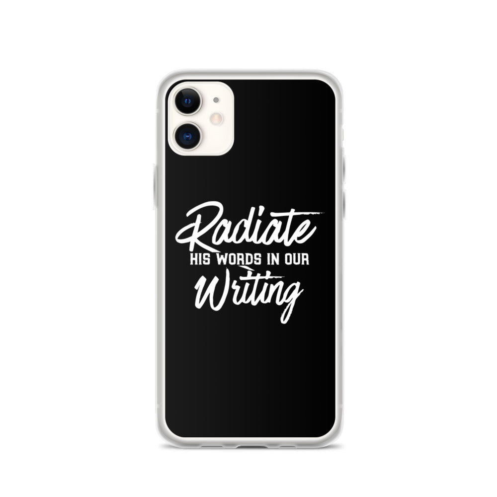 Radiate His Words In Our Writing iPhone Case