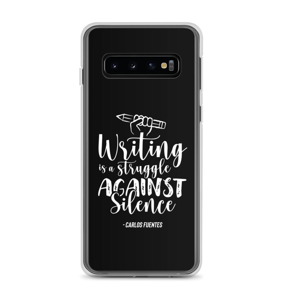 Writing Is A Struggle Against Silence Samsung Case