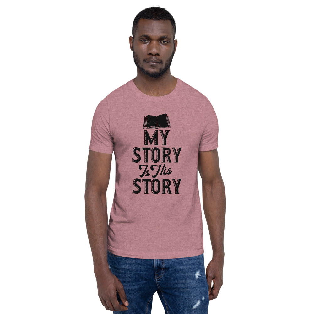 My Story Is His Story Short-Sleeve Unisex T-Shirt