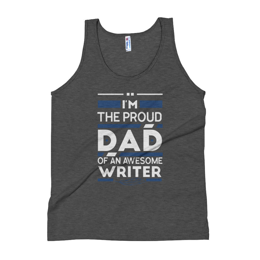 Proud Dad Of An Awesome Writer Unisex Tank Top