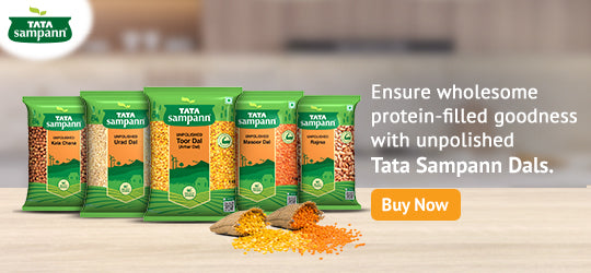 Ensure wholesome protein-filled goodness with unpolished Tata Sampann Dals