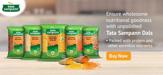 Ensure wholesome nutritional goodness with unpolished Tata Sampann Dals