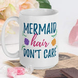 Mermaid Hair Don't Care - White Glossy Mug - Ceramic Mug - Coffee Mug - Coffee Cup