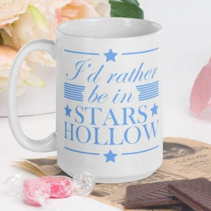 I'd Rather Be In Stars Hollow - White Glossy Mug - Ceramic Mug - Coffee Mug - Gilmore Girls