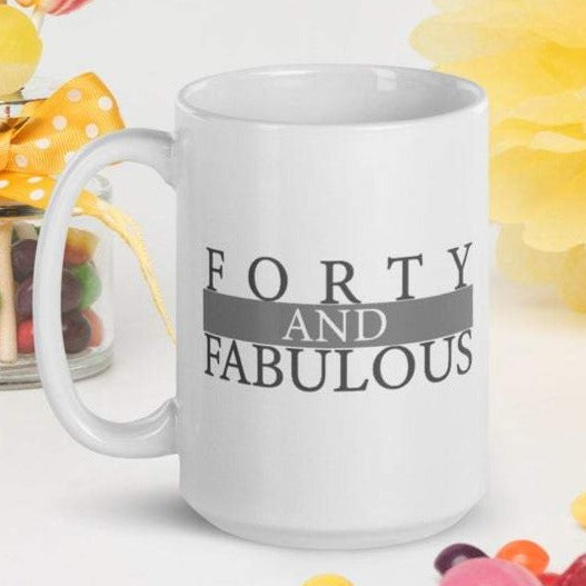 Forty and Fabulous - White Glossy Mug - Ceramic Mug - Coffee Mug - Handmade Mug - 40th Birthday