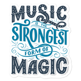 Music is The Strongest Form of Magic - Vinyl Sticker - No Bubbles - Multiple Sizes