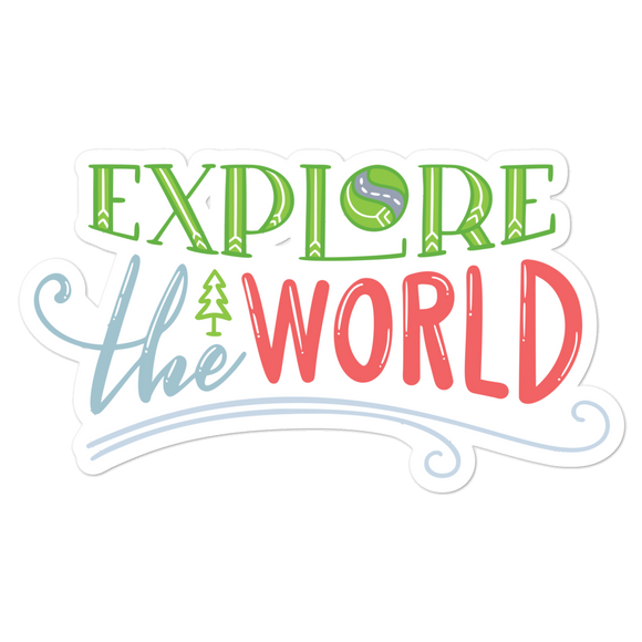Explore The World - Vinyl Sticker - No Bubbles - Multiple Sizes