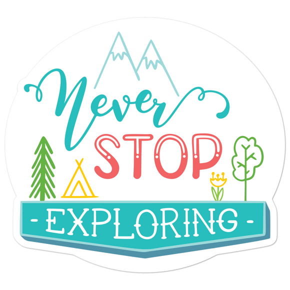 Never Stop Exploring - Vinyl Sticker - No Bubbles - Multiple Sizes