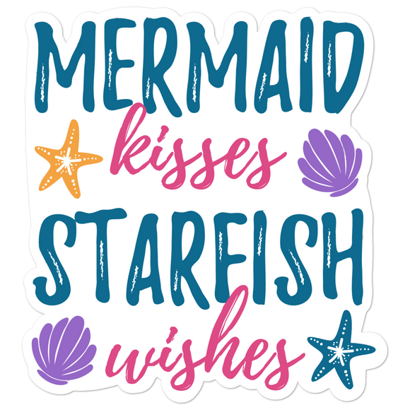 Mermaid Kisses Starfish Wishes - Vinyl Sticker - No Bubbles - Multiple Sizes