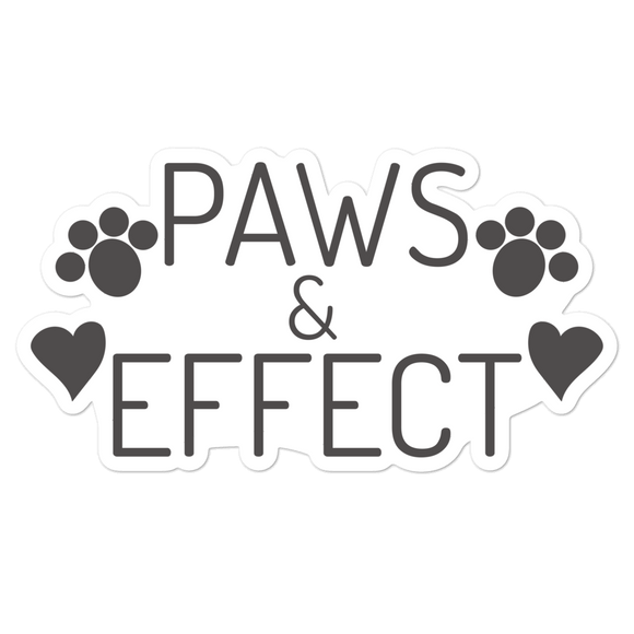 Paws & Effect - Vinyl Sticker - No Bubbles - Multiple Sizes - Vinyl Decal