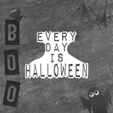 Every Day is Halloween - Vinyl Sticker - No Bubbles - Multiple Sizes - Vinyl Decal