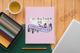 I'd Rather Be Crocheting - Vinyl Sticker - No Bubbles - Multiple Sizes - Vinyl Decal