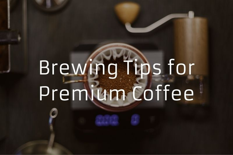 Brewing Tips for Premium Coffee