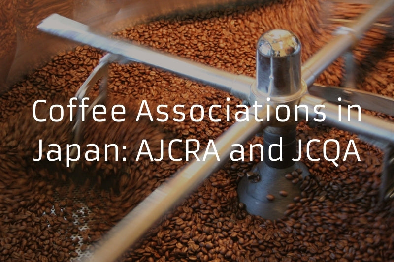 Coffee Associations in Japan: AJCRA and JCQA