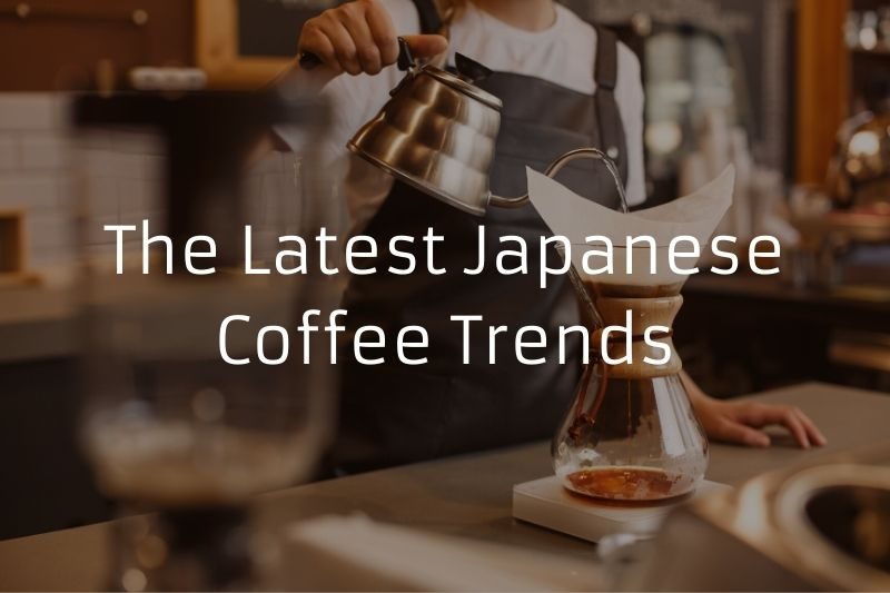 The Latest Japanese Coffee Trends