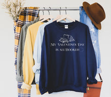 Load image into Gallery viewer, My Valentine's Day Is Booked Sweatshirt