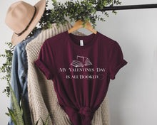 Load image into Gallery viewer, My Valentine's Day Is Booked Shirt