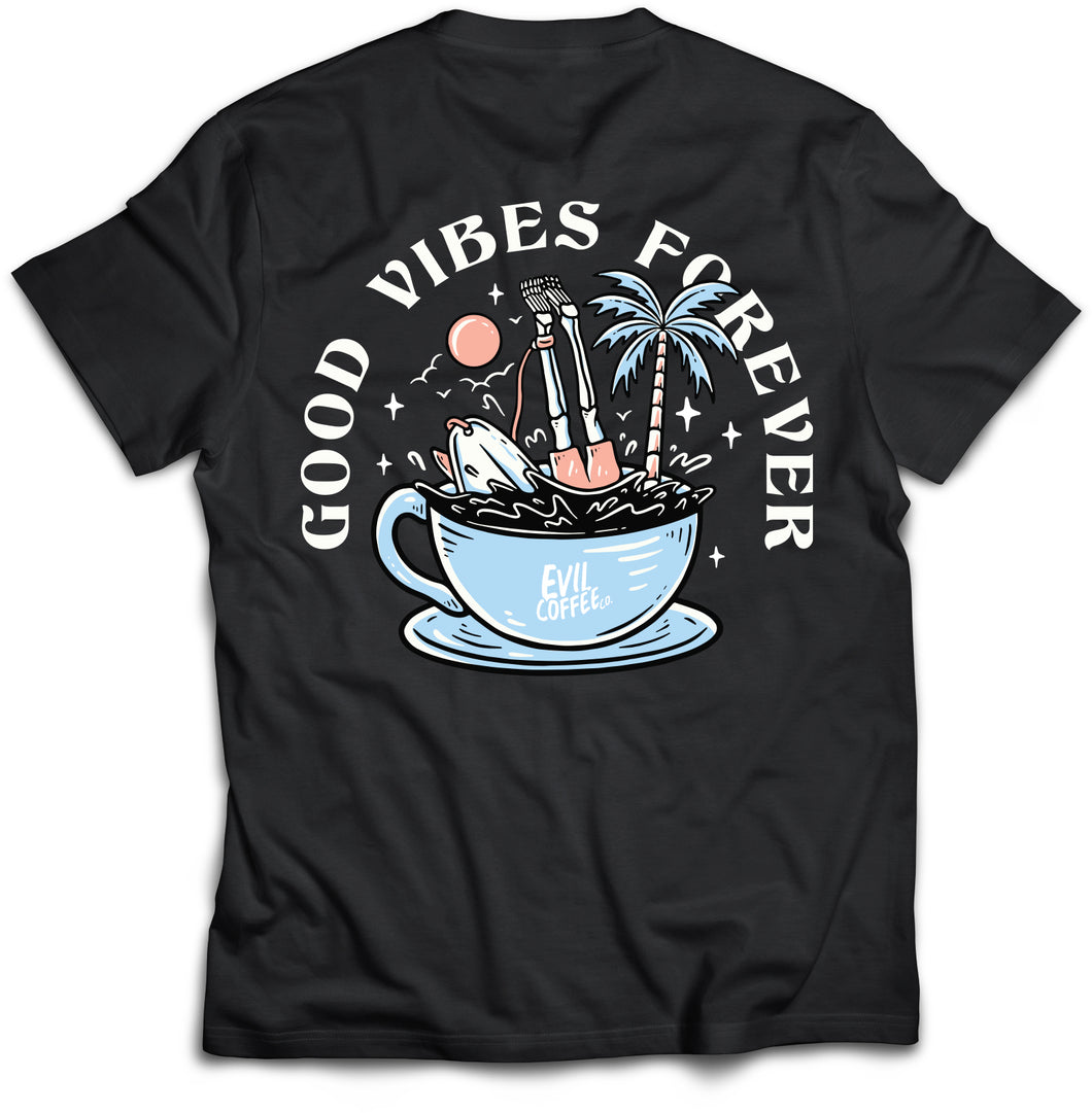 Good Vibes Forever - Evil Coffee T-Shirt