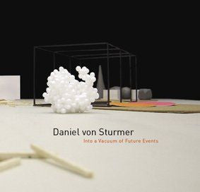Daniel von Sturmer: into a vacuum of future events