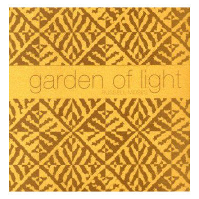 Russell Moses: Garden of Light