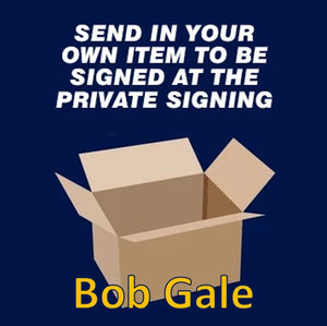 Bob Gale Private Signing March 2021 - Send in item
