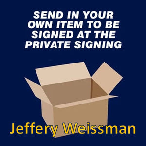 Jeffery Weissman Private Signing March 2021 - Send in item