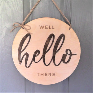 """Well Hello There""  Front Door Sign"