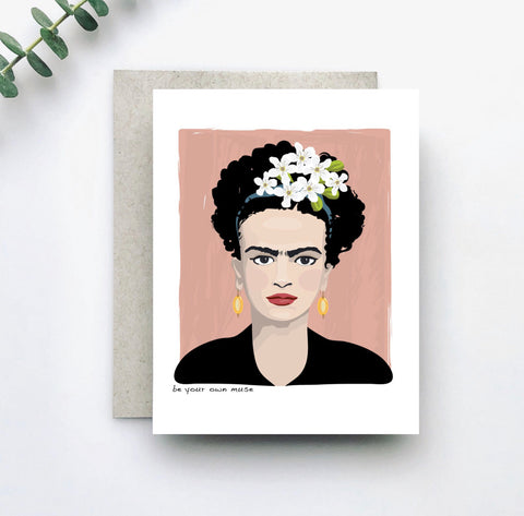 Be Your Own Muse Frida Kahlo Card