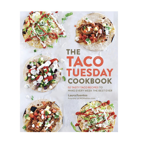The Taco Tuesday Cookbook
