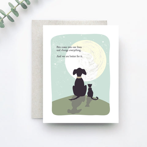 Pets Change Everything Greeting Card