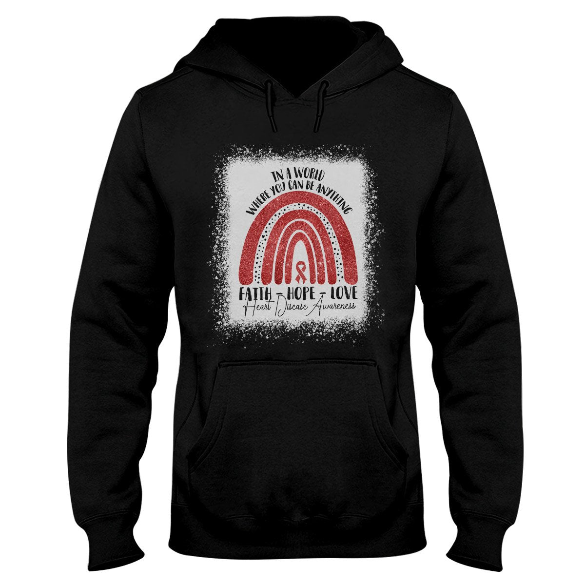 In A World Where You Can Be Anything Heart Disease Awareness Hoodie