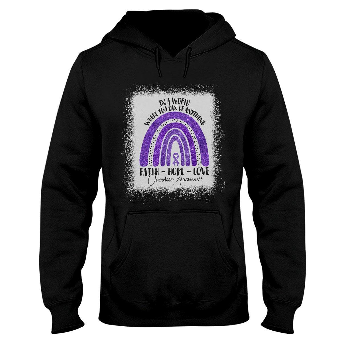 In A World Where You Can Be Anything Overdose Awareness Hoodie