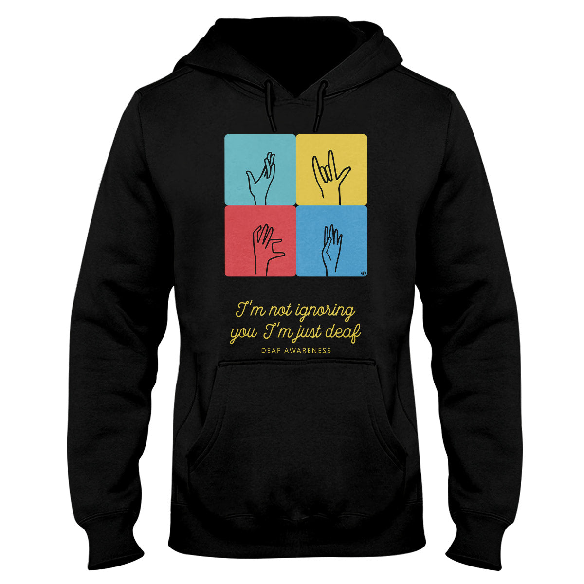 I'm Not Ignoring You I'm Just Deaf Hand Gestures Deaf Awareness Hoodie