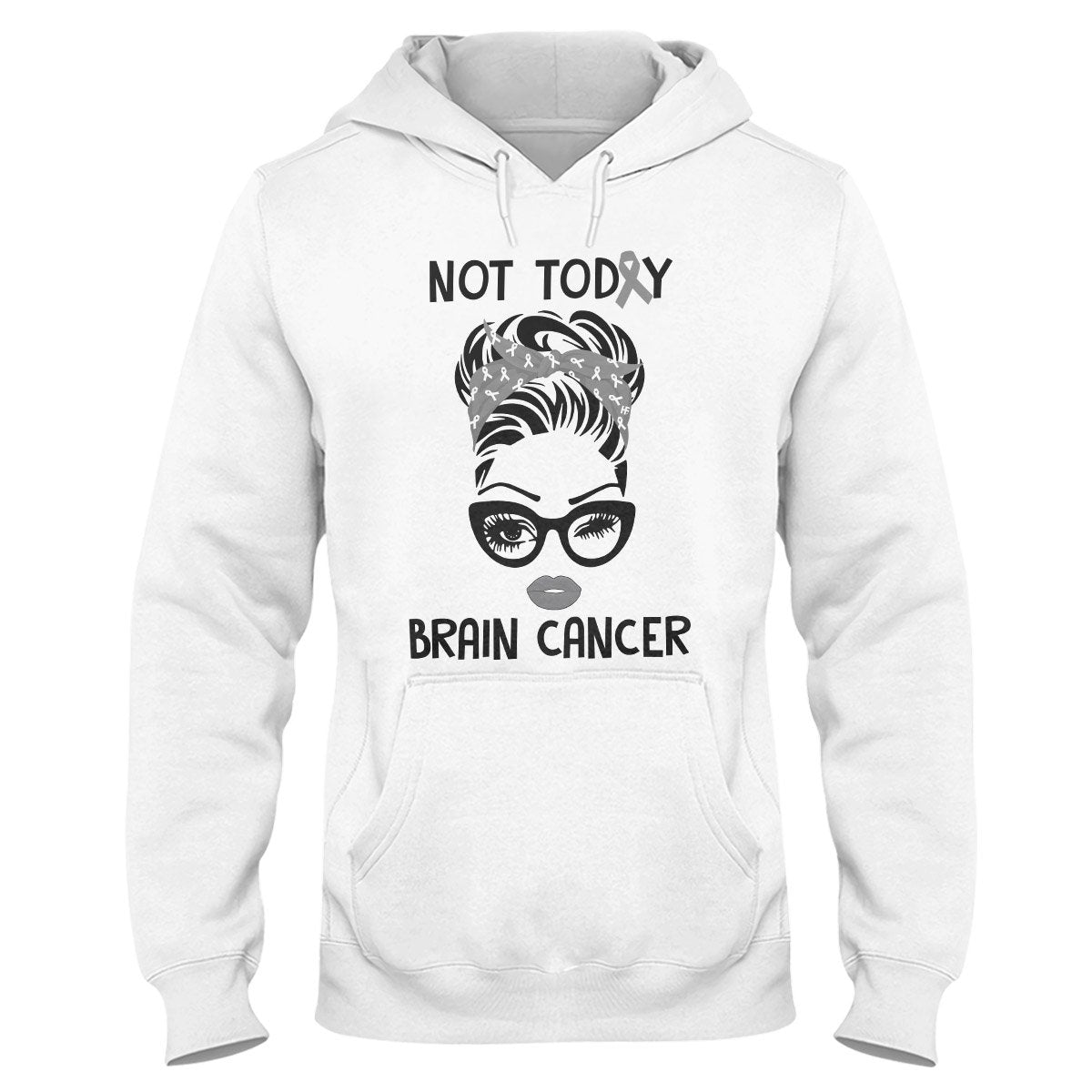 Not Today Brain Cancer Hoodie, Brain Cancer Awareness Shirt And Gift For A Loved One