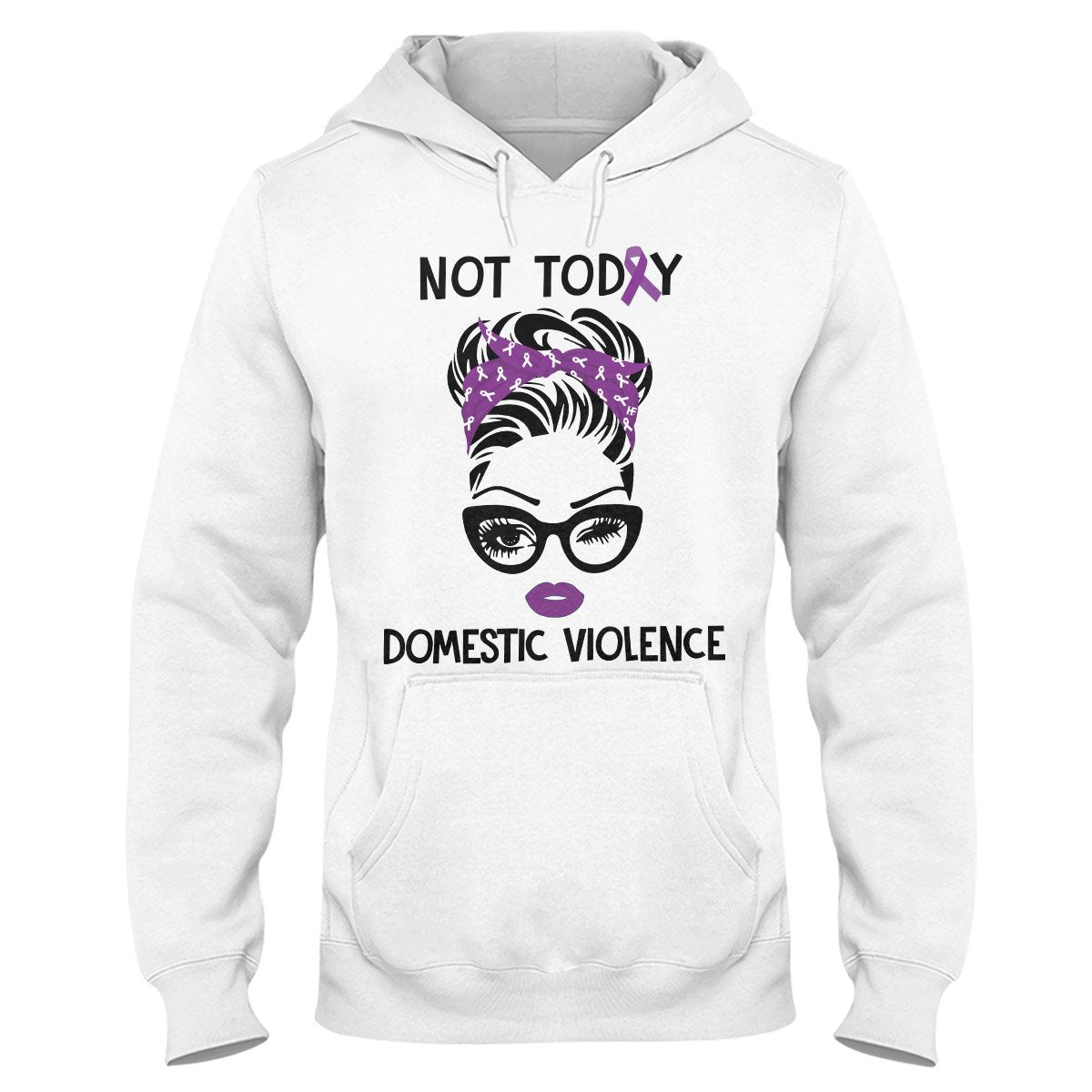 Not Today Domestic Violence Awareness Hoodie