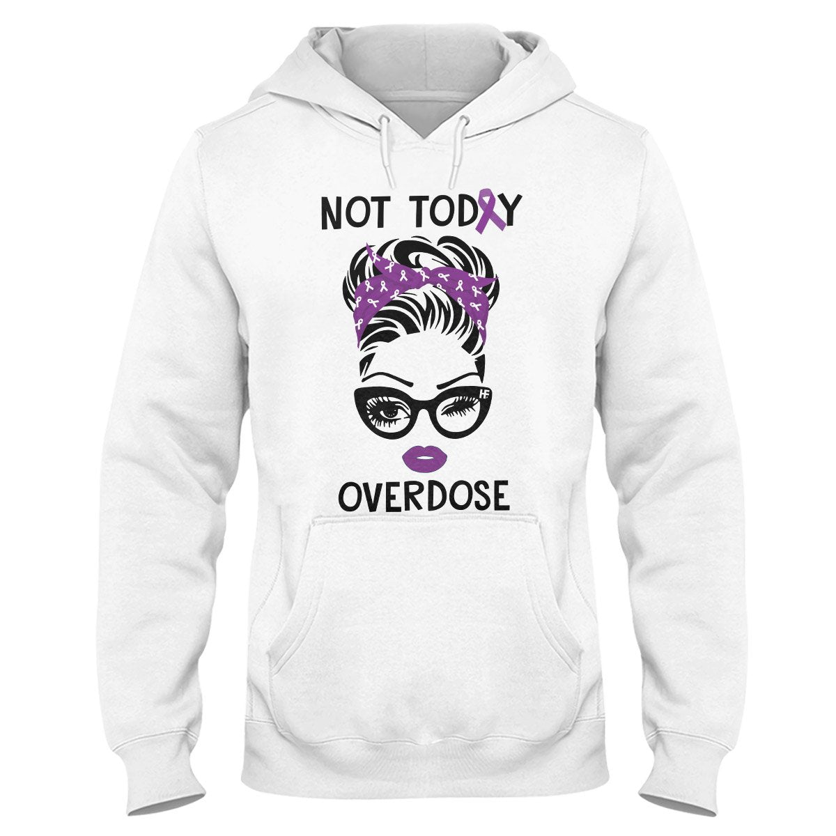 Not Today Overdose Awareness Hoodie