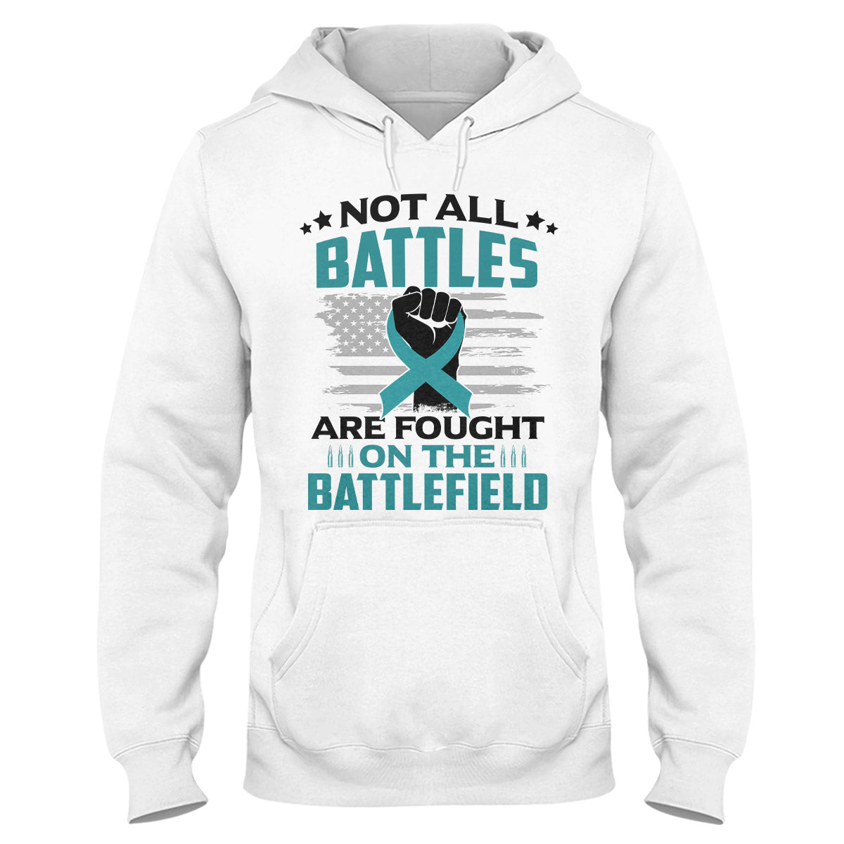 Not All Battles Are Fought On The Battlefield Teal Ribbon PTSD Awareness Hoodie