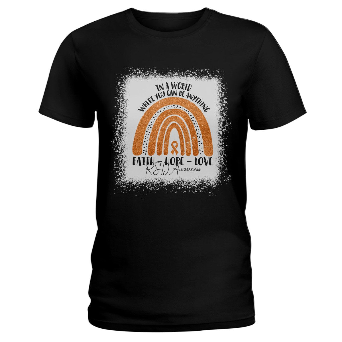In A World Where You Can Be Anything RSD Awareness Ladies T-shirt
