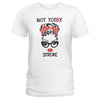 Not Today Stroke Awareness Ladies T-shirt