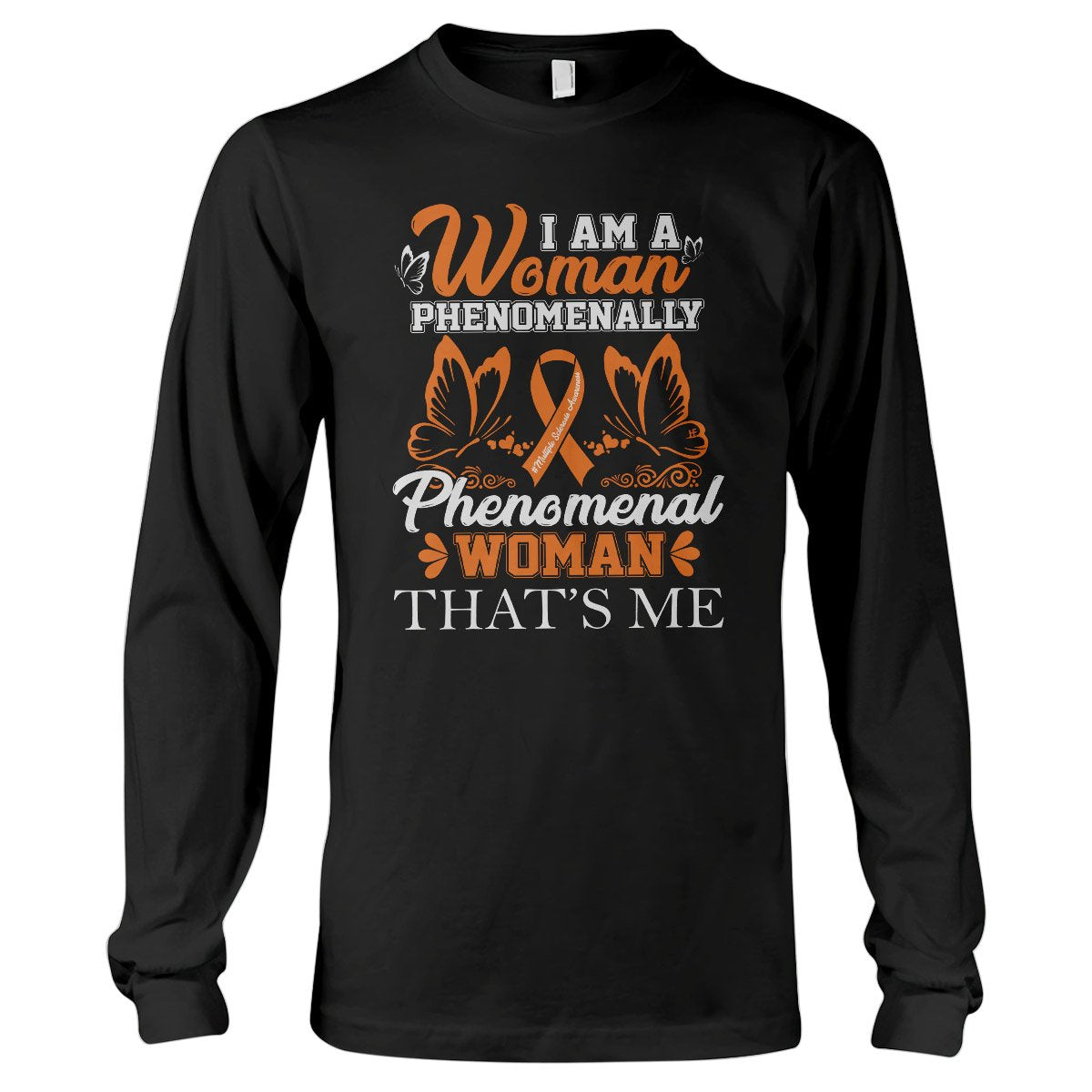 I Am A Phenomenal Woman Long Sleeve T-shirt, MS Awareness Shirt, Multiple Sclerosis Awareness Gifts