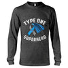 Type One Superhero Diabetes Awareness Long Sleeve T-Shirt